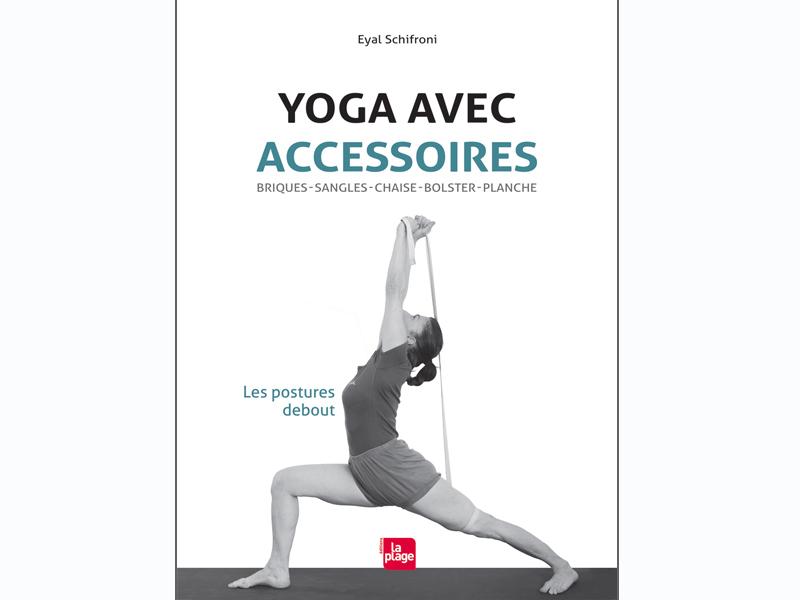 Yoga Con Accesorios - Las posturas de pie   Chin Mudra SAS   Francia ...