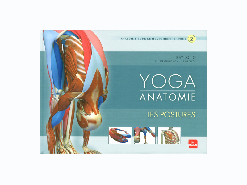 Yoga Anatomy - The Postures | Chin Mudra SAS | France | Yoga Accessories