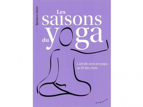Article de Yoga Les saisons du yoga Barbara Litzler