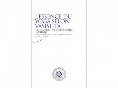 L'essence du yoga selon Vasishta David Dubois