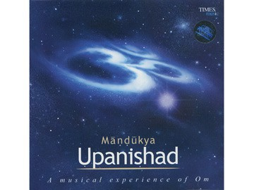 Màndùkya Upanishad - A musical experience of Om Durée total des 3 CD: 3 heures